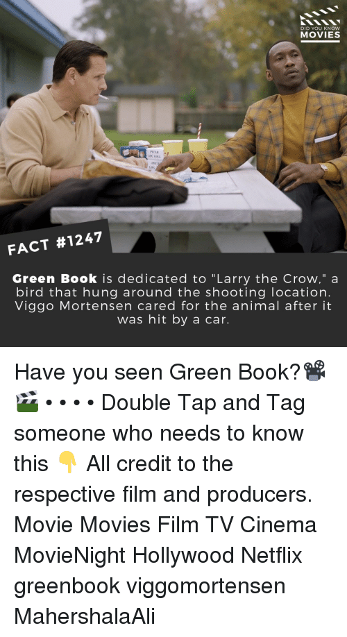 "Hit By A Car: DID YOU KNOW  MOVIES  G ROLL  PEC  Loo  FACT #1247  Green Book is dedicated to ""Larry the Crow,"" a  bird that hung around the shooting location.  Viggo Mortensen cared for the animal after it  was hit by a car. Have you seen Green Book?📽️🎬 • • • • Double Tap and Tag someone who needs to know this 👇 All credit to the respective film and producers. Movie Movies Film TV Cinema MovieNight Hollywood Netflix greenbook viggomortensen MahershalaAli"