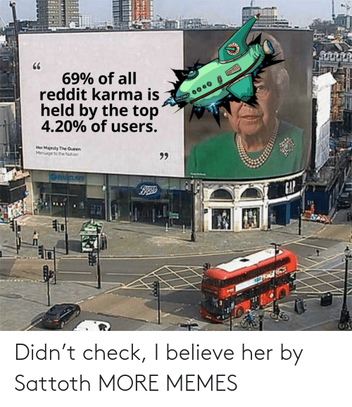 I Believe: Didn't check, I believe her by Sattoth MORE MEMES