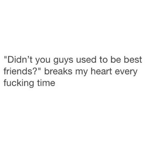 """Be Best: """"Didn't you guys used to be best  friends?"""" breaks my heart every  fucking time"""