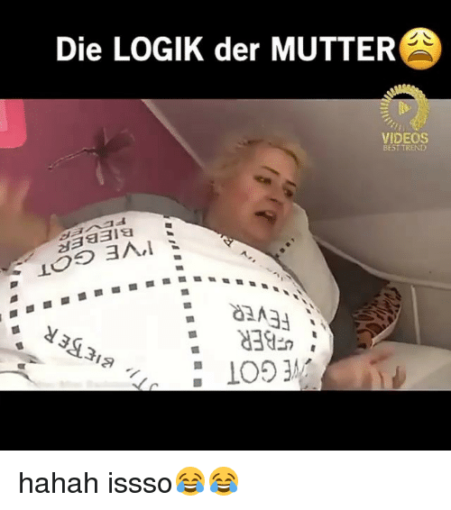 mutters: Die LOGIK der MUTTER  VIDEOS  BEST TREND  83  10  TE hahah issso😂😂