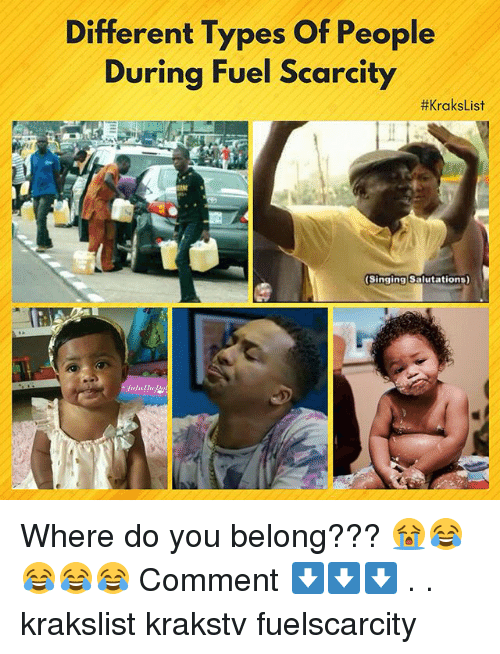 Memes, Singing, and 🤖: Different Types Of People  During Fuel Scarcity  #Krakslist  Singing Salutations Where do you belong??? 😭😂😂😂😂 Comment ⬇️⬇️⬇️ . . krakslist krakstv fuelscarcity