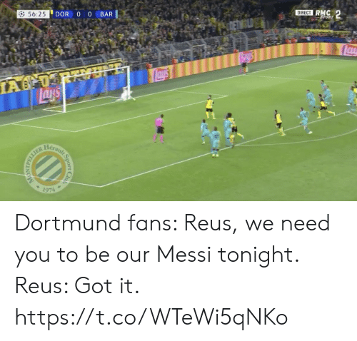 Direct: DIRECT RMC 2  DOR O 0  56:25  BAR  SPORT  CLD  lau  NE  Lay's  IA 0  Heranlt  1974  Sport  Club  TTTAPN Dortmund fans: Reus, we need you to be our Messi tonight.  Reus: Got it. https://t.co/WTeWi5qNKo
