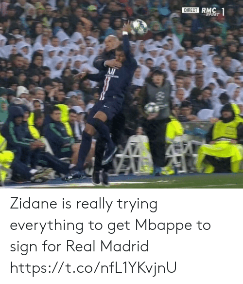 Direct: DIRECT RMC  SPORT  1 Zidane is really trying everything to get Mbappe to sign for Real Madrid https://t.co/nfL1YKvjnU