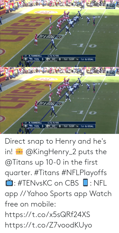 app: Direct snap to Henry and he's in! 👑  @KingHenry_2 puts the @Titans up 10-0 in the first quarter. #Titans #NFLPlayoffs  📺: #TENvsKC on CBS 📱: NFL app // Yahoo Sports app Watch free on mobile: https://t.co/x5sQRf24XS https://t.co/Z7voodKUyo