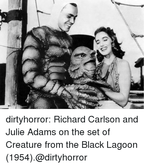 lagoon: dirtyhorror:  Richard Carlson and Julie Adams on the set of Creature from the Black Lagoon (1954).@dirtyhorror