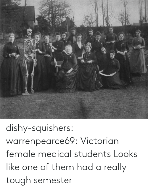 female: dishy-squishers: warrenpearce69: Victorian female medical students  Looks like one of them had a really tough semester