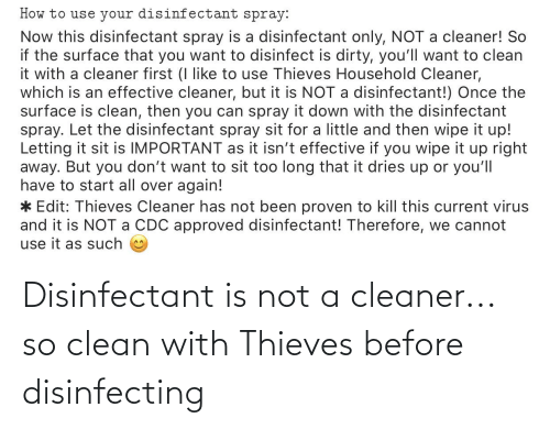 cleaner: Disinfectant is not a cleaner... so clean with Thieves before disinfecting