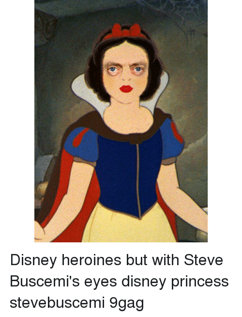 9gag, Disney, and Memes: Disney heroines but with Steve Buscemi's eyes disney princess stevebuscemi 9gag
