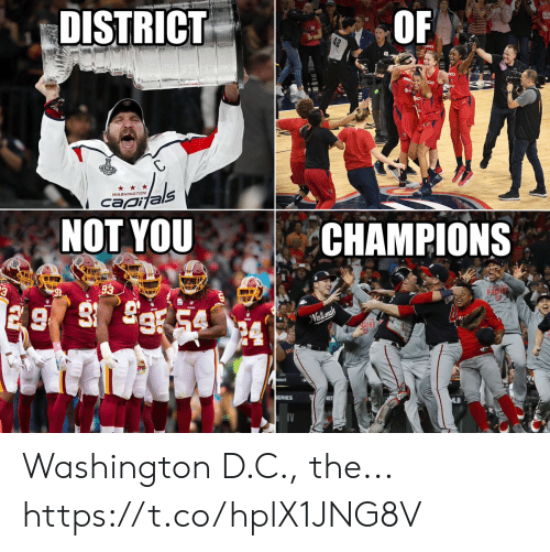 D C: DISTRICT  42  INAL  als  NOT YOU  WASHINGTON  capi  CHAMPIONS  93  91  Nationals  SERIES  MLB  OF Washington D.C., the... https://t.co/hplX1JNG8V