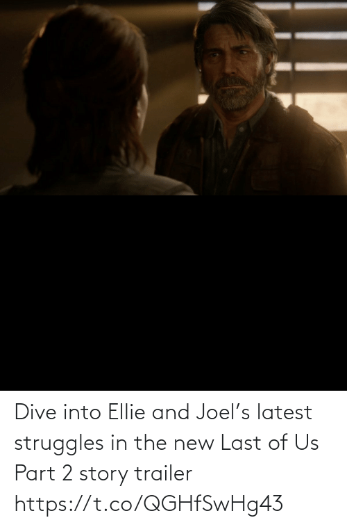 joel: Dive into Ellie and Joel's latest struggles in the new Last of Us Part 2 story trailer https://t.co/QGHfSwHg43