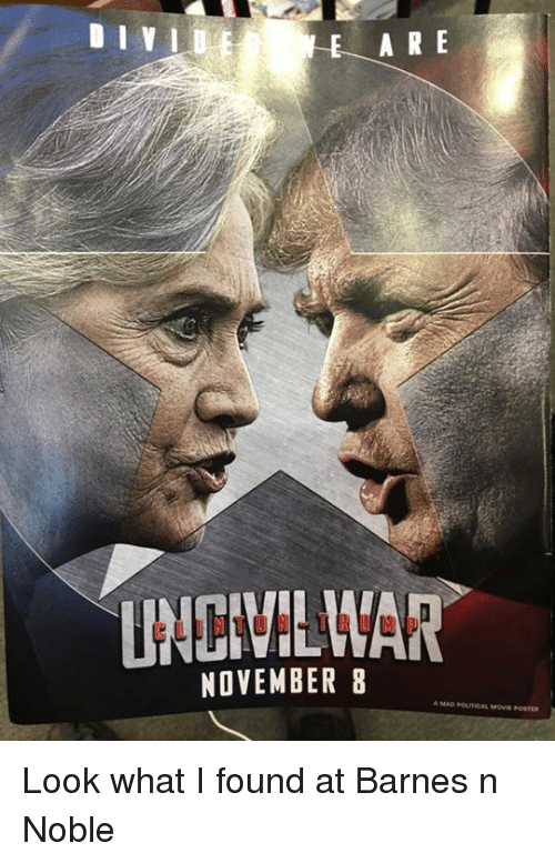 Movies, Politics, and Avengers: DIVI  E ARE  NOVEMBER 8  AMAD POLITICAL MOVIE POSTER Look what I found at Barnes n Noble