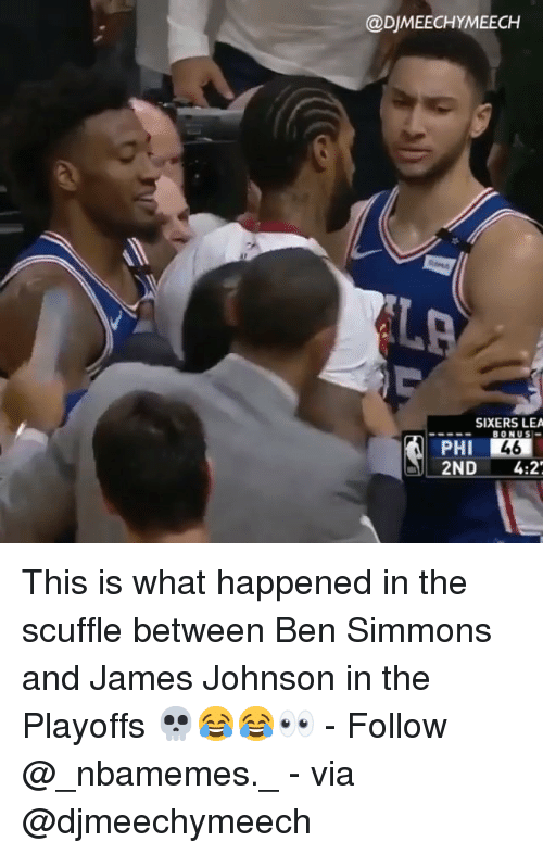 Memes, Sixers, and 🤖: @DJMEECHYMEECH  SIXERS LEA  PHI  2ND 4:2 This is what happened in the scuffle between Ben Simmons and James Johnson in the Playoffs 💀😂😂👀 - Follow @_nbamemes._ - via @djmeechymeech