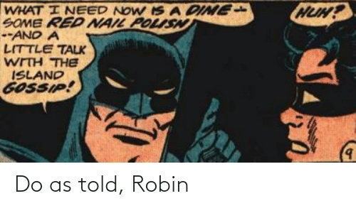 Told: Do as told, Robin