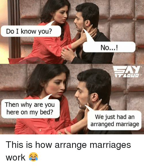 Arrange Marriages: Do I know you?  Then why are you  here on my bed?  No...!  We just had an  arranged marriage This is how arrange marriages work 😂