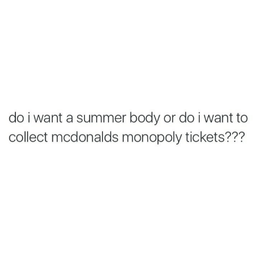 McDonalds, Monopoly, and Summer: do i want a summer body or do i want to  collect mcdonalds monopoly tickets???