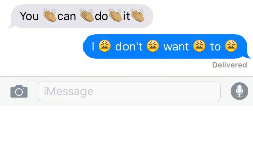 Delivered: do  it  You  can  I8 don't 6 want  to  Delivered  iMessage