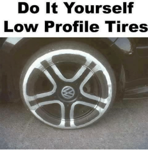25 best memes about do it yourself do it yourself memes funny lowes and low profile tires do it yourself low profile tires solutioingenieria Image collections