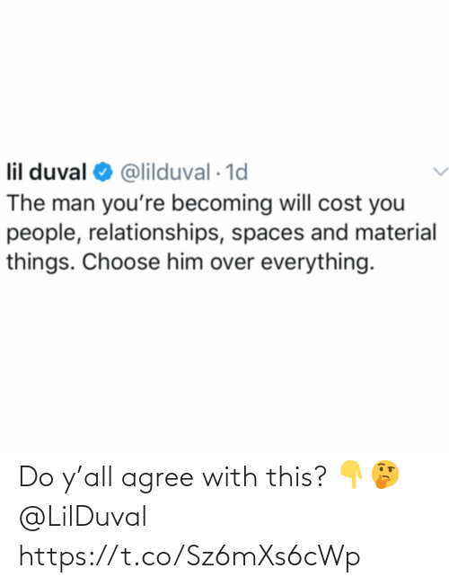 Agree With: Do y'all agree with this? 👇🤔 @LilDuval https://t.co/Sz6mXs6cWp