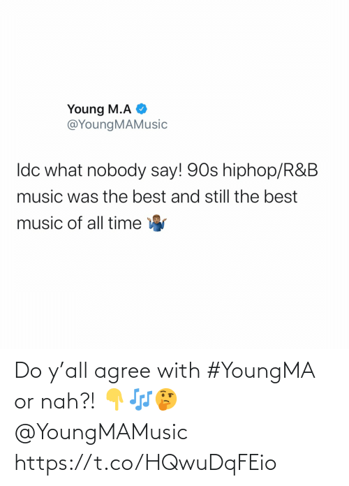 nah: Do y'all agree with #YoungMA or nah?! 👇🎶🤔 @YoungMAMusic https://t.co/HQwuDqFEio