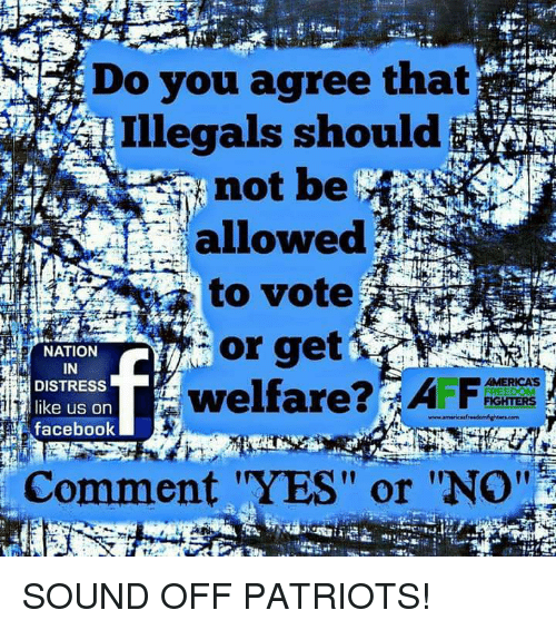 """Distression: Do you agree that  Illegals should$  not be  allowed  to vote  or get  welfare  i NATION  IN  DISTRESS  like us on  facebook  AMERICA'S  Comment """"YES"""" or """"No''  l1 SOUND OFF PATRIOTS!"""
