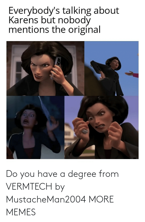 degree: Do you have a degree from VERMTECH by MustacheMan2004 MORE MEMES