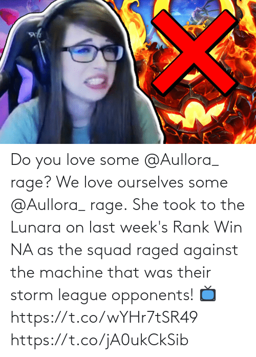 storm: Do you love some @Aullora_ rage?  We love ourselves some @Aullora_  rage.  She took to the Lunara on last week's Rank Win NA as the squad raged against the machine that was their storm league opponents!   📺https://t.co/wYHr7tSR49 https://t.co/jA0ukCkSib