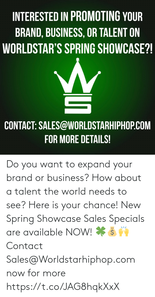 worldstarhiphop: Do you want to expand your brand or business? How about a talent the world needs to see? Here is your chance! New Spring Showcase Sales Specials are available NOW! 🍀💰🙌Contact Sales@Worldstarhiphop.com now for more https://t.co/JAG8hqkXxX