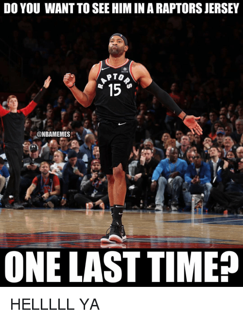 Life, Nba, and Time: DO YOU WANT TO SEE HIM IN A RAPTORS JERSEY  Sun Life  PTO  15  ONBAMEMES  ONE LAST TIME? HELLLLL YA