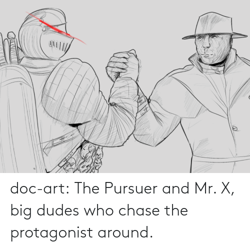 Chase: doc-art:  The Pursuer and Mr. X, big dudes who chase the protagonist around.