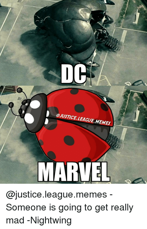 Justice League Meme: DOC  D OJUSTICE. LEAGUE, MEMES  MARVEL @justice.league.memes - Someone is going to get really mad -Nightwing