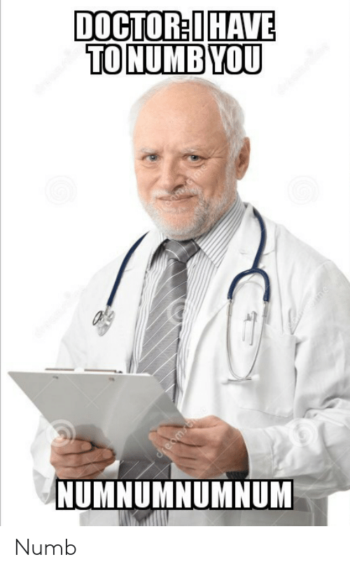 Doctor, Dream, and Numb: DOCTOR:IHAVE  TO NUMBYOU  temaime  me  dream.c te  NUMNUMNUMNUM Numb