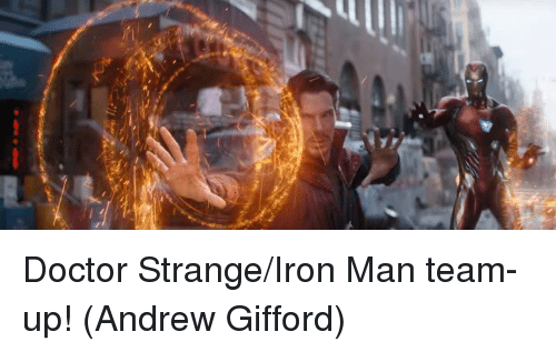 Doctor, Iron Man, and Memes: Doctor Strange/Iron Man team-up!  (Andrew Gifford)