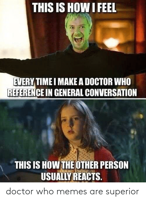 Doctor Who: doctor who memes are superior