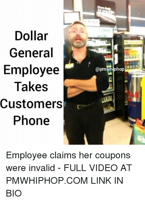 dollar general: Dollar  General  Employee  Takes  Customers  Phone  @pm Whiphop Employee claims her coupons were invalid - FULL VIDEO AT PMWHIPHOP.COM LINK IN BIO
