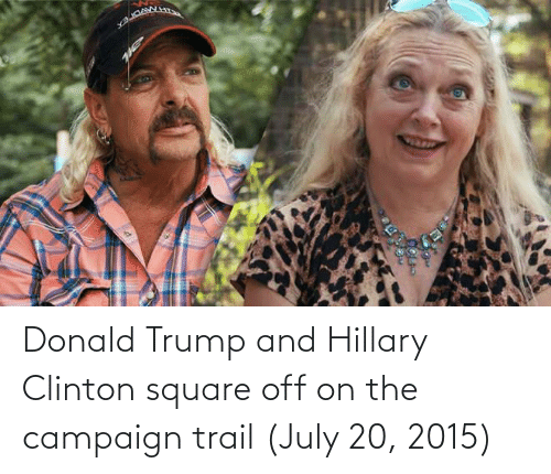 clinton: Donald Trump and Hillary Clinton square off on the campaign trail (July 20, 2015)