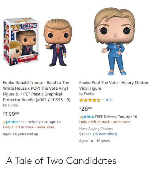 Donald Trump, Hillary Clinton, and Pop: DONALD TRUMP  Funko Donald Trump:-Road to The Funko Pop! The Vote-Hillary Clinton  White House x POP! The Vote Viny Vinyl Figure  Figure & 1 PET Plastic Graphical  Protector Bundle [#002 / 10533-B]  by FunKo  by FunKo  $2808  prime FREE Delivery Tue, Apr 16  Only 2 left in stock - order soon  More Buying Choices  $19.00 (15 new offers)  Ages: 14-15 years  $15999  prime FREE Delivery Tue, Apr 16  Only 1 left in stock - order soon  Ages: 14 years and up A Tale of Two Candidates