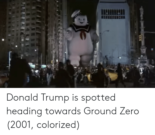 Donald Trump, Zero, and Trump: Donald Trump is spotted heading towards Ground Zero (2001, colorized)
