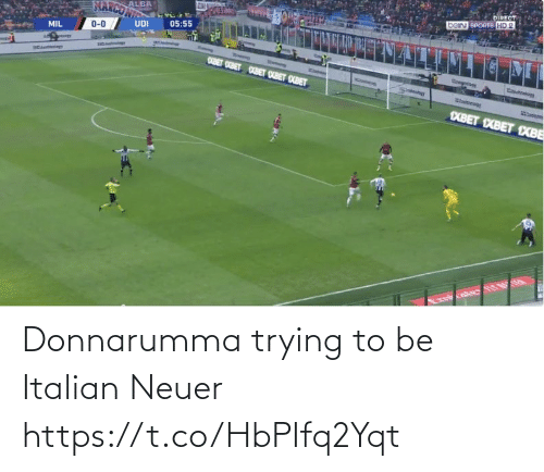 Trying: Donnarumma trying to be Italian Neuer https://t.co/HbPIfq2Yqt