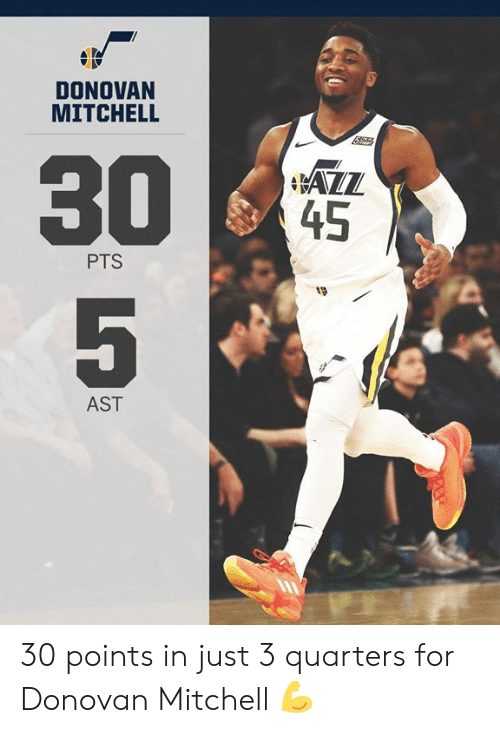 Memes, 🤖, and Donovan: DONOVAN  MITCHELL  45  PTS  19  AST 30 points in just 3 quarters for Donovan Mitchell 💪