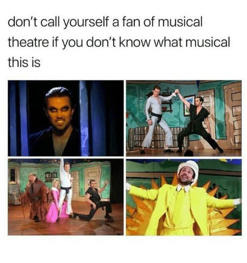 Theatre, You, and Call: don't call yourself a fan of musical  theatre if you don't know what musical  this is