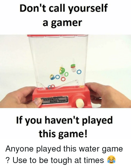 Dekh Bhai, International, and Tough: Don't call yourself  a gamer  RING TOSS  If you haven't played  this game! Anyone played this water game ? Use to be tough at times 😂