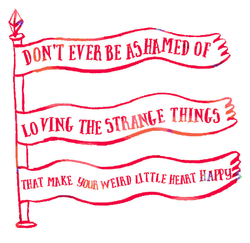 Dont Ever: DONT EVER BE ASHAMED 07  10VINGTHE 5TRANGE THING  THAT MAKE OUR WEIRD LITTLE HEART HAPP