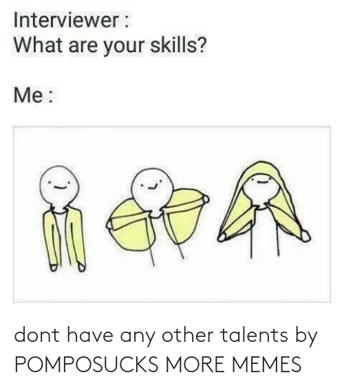 Other: dont have any other talents by POMPOSUCKS MORE MEMES