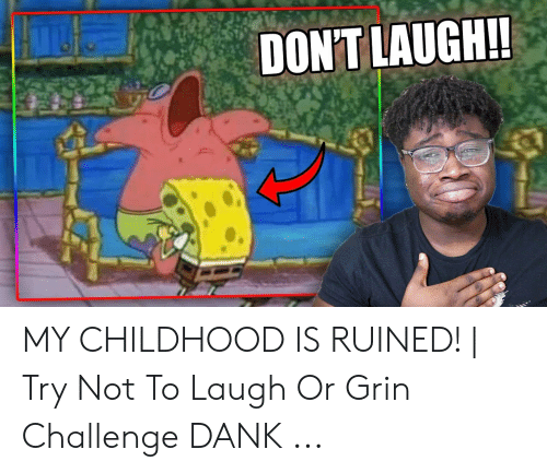 Or Grin: DON'T LAUGH!! MY CHILDHOOD IS RUINED! | Try Not To Laugh Or Grin Challenge DANK ...