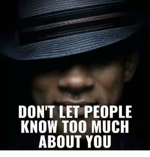 lto: DONT LET PEOPLE  KNOW TOO MUCH  ABOUT YOU  EH  PC  OUU  EMO  TDT  ETU  LTO  TWB  NOA  ON  DK