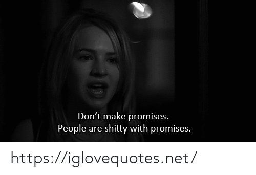 Net, Make, and Href: Don't make promises.  People  shitty with promises.  are https://iglovequotes.net/