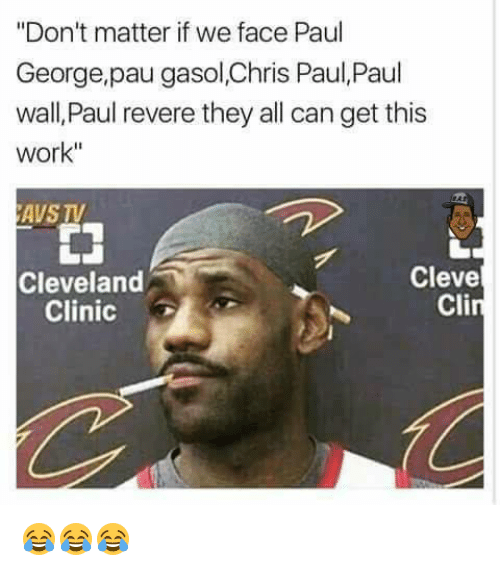 "Chris Paul, Paul George, and Work: ""Don't matter if we face Paul  George,pau gasol,Chris Paul, Paul  wall, Paul revere they all can get this  Work""  AVS TV  Cleve  Cleveland  Cli  Clinic 😂😂😂"