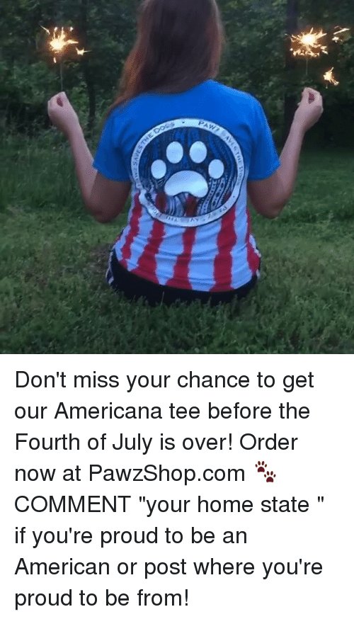 """americana: Don't miss your chance to get our Americana tee before the Fourth of July is over! Order now at PawzShop.com 🐾 COMMENT """"your home state """" if you're proud to be an American or post where you're proud to be from!"""