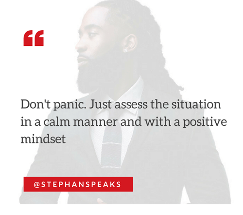 mannerism: Don't panic. Just assess the situation  in a calm manner and with a positive  mindset  STEPH ANS PEAKS