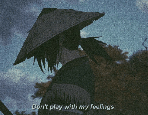 Play, Feelings, and  Dont: Don't play with my feelings.